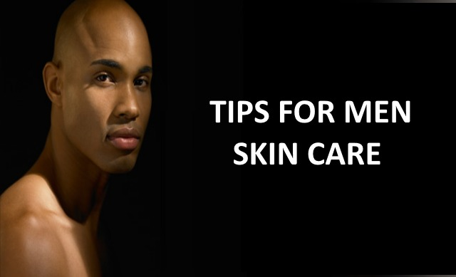 Tips for Men Skin Care