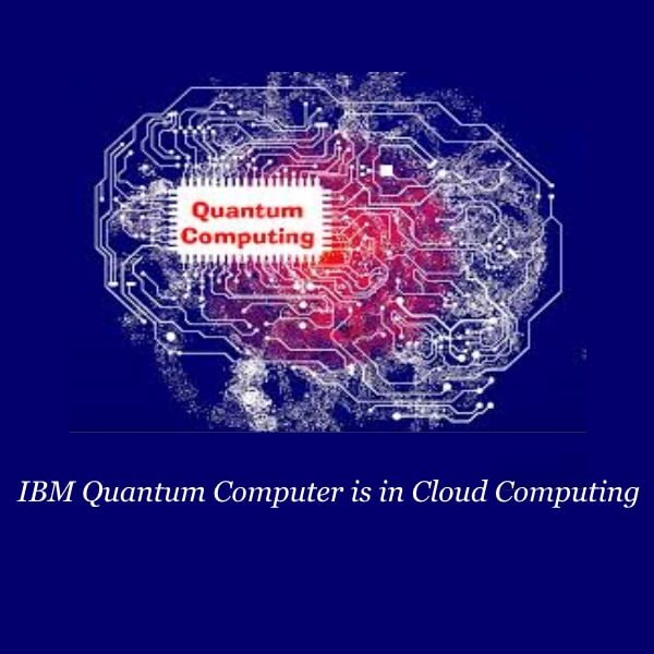 IBM Quantum Computer is now in the cloud Computing - TopThingz